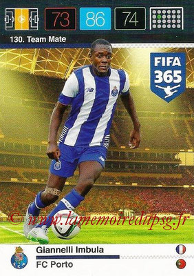 2015-16 - Panini Adrenalyn XL FIFA 365 - N° 130 - Giannelli IMBULA (FC Porto) (Team Mate)