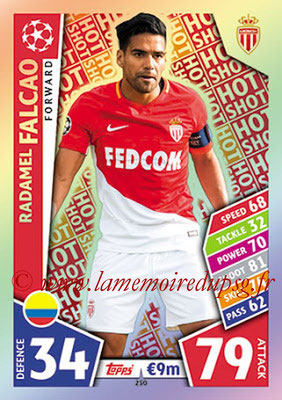2017-18 - Topps UEFA Champions League Match Attax - N° 250 - Radamel FALCAO (AS Monaco) (Hot Shot)