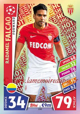 2017-18 - Topps UEFA Champions League Match Attax - N° 250 - Radamel FALCAO (AS Monaco) (Hot Shot)