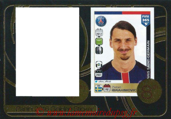 N° 011 - Zlatan IBRAHIMOVIC (2012-16, PSG) (Golden Sticker)