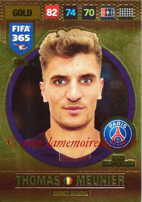 2016-17 - Panini Adrenalyn XL FIFA 365 - N° 027 - Thomas MEUNIER (Paris Saint-Germain) (Impact Signing)