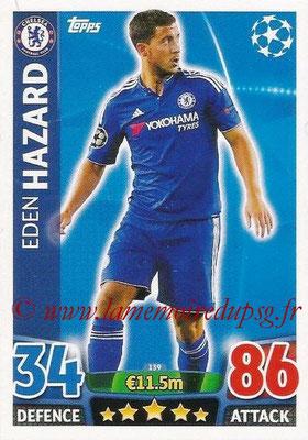 2015-16 - Topps UEFA Champions League Match Attax - N° 139 - Eden HAZARD (Chelsea FC)