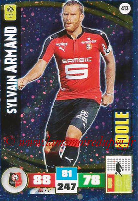 2016-17 - Panini Adrenalyn XL Ligue 1 - N° 413 - Sylvain ARMAND (Rennes) (Idole)