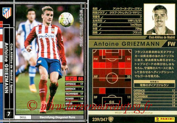 2015-16 - Panini WCCF - N° 239 - Antoine GRIEZMANN (Club Atlético de Madrid)