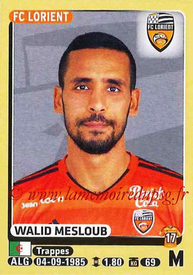 2015-16 - Panini Ligue 1 Stickers - N° 184 - Walid MESLOUB (FC Lorient)