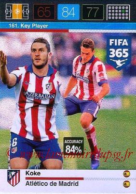 2015-16 - Panini Adrenalyn XL FIFA 365 - N° 161 - KOKE (Atlético de Madrid) (Key Player)
