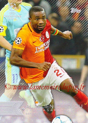 2015-16 - Topps UEFA Champions League Showcase Soccer - N° 071 - Aurélien CHEDJOU (Galatasaray AS)