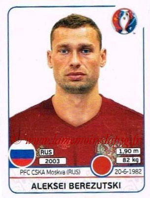 Panini Euro 2016 Stickers - N° 164 - Aleksei BEREZUTSKI (Russie)