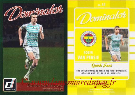 2016 - Panini Donruss Cards - N° D44 - Robin VAN PERSIE (Fenerbahce SK) (Dominator)