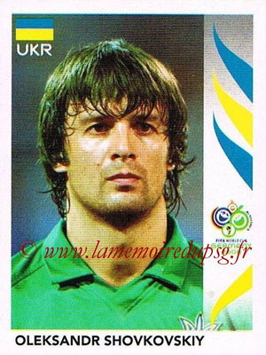 2006 - Panini FIFA World Cup Germany Stickers - N° 551 - Oleksandr SHOVKOVSKIY (Ukraine)