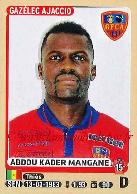 2015-16 - Panini Ligue 1 Stickers - N° 009 - Abdou Kader MANGANE (Gazélec Ajaccio)