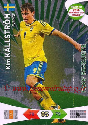 2014 - Panini Road to FIFA World Cup Brazil Adrenalyn XL - N° 205 - Kim KALLSTROM (Suède) (Fan's Favourite)