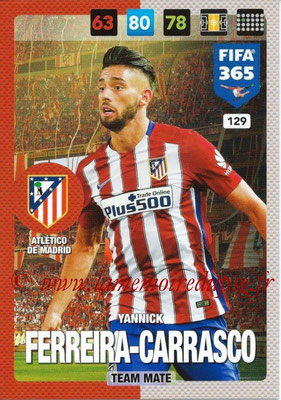 2016-17 - Panini Adrenalyn XL FIFA 365 - N° 129 - Yannick FERREIRA-CARRASCO (Atletico de Madrid)