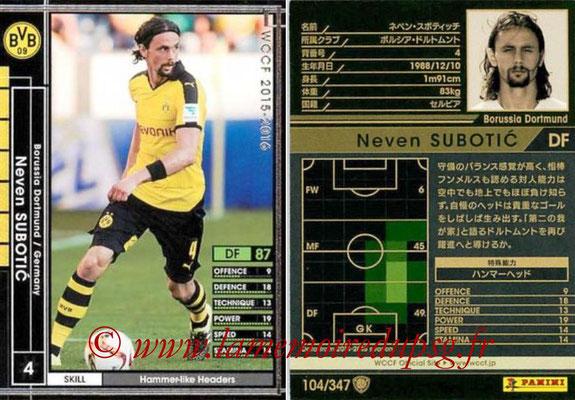 2015-16 - Panini WCCF - N° 104 - Neven SUBOTIC (Borussia Dortmund)