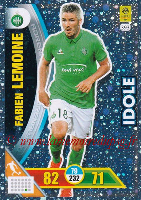 2017-18 - Panini Adrenalyn XL Ligue 1 - N° 393 - Fabien LEMOINE (Saint-Etienne) (Idole)