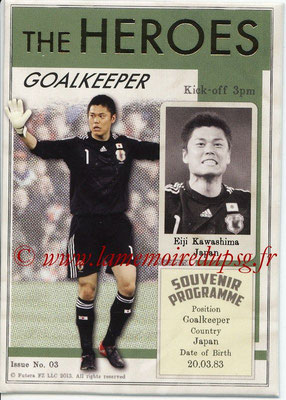 2013 - Futera World Football Unique - N° HER03 - Eiji KAWASHIMA (Japon) (Goalkeeper) (The Heroes)