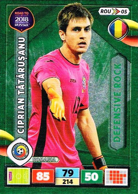 2018 - Panini Road to FIFA World Cup Russia Adrenalyn XL - N° ROU05 - Ciprian TATARUSANU (Roumanie) (Defensive Rock)
