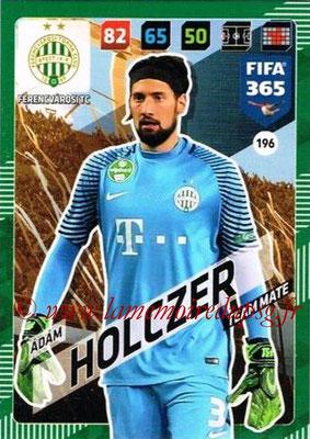 2017-18 - Panini FIFA 365 Cards - N° 196 - Adam HOLCZER (Ferencvaros TC)
