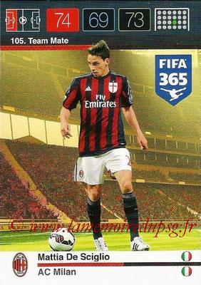 2015-16 - Panini Adrenalyn XL FIFA 365 - N° 105 - Mattia DE SCIGLIO (Milan AC) (Team Mate)