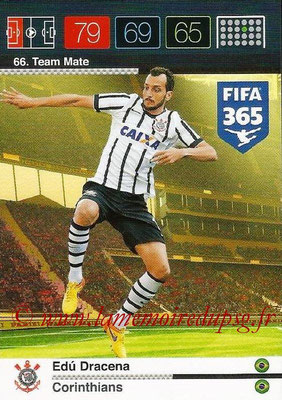2015-16 - Panini Adrenalyn XL FIFA 365 - N° 066 - Edu DRACENA (Corinthians) (Team Mate)