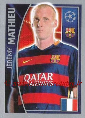 2015-16 - Topps UEFA Champions League Stickers - N° 309 - Jérémy MATHIEU (FC Barcelone)
