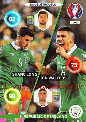 Panini Euro 2016 Cards - N° 293 - Shane LONG + Jon WALTERS (République d Irlande) (Double Trouble)