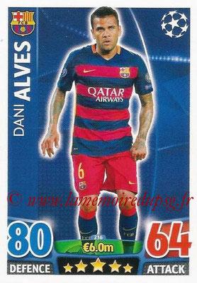 2015-16 - Topps UEFA Champions League Match Attax - N° 236 - Dani ALVES (FC Barcelone)