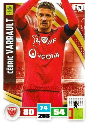 2016-17 - Panini Adrenalyn XL Ligue 1 - N° 075 - Cédric VARRAULT (Dijon)