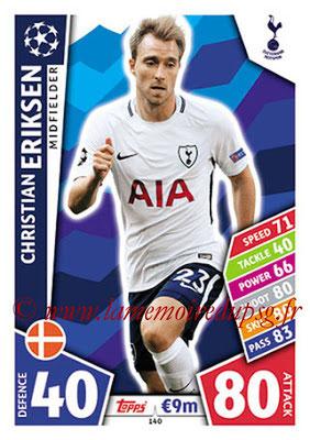 2017-18 - Topps UEFA Champions League Match Attax - N° 140 - Christian ERIKSEN (Tottenham Hotspur)