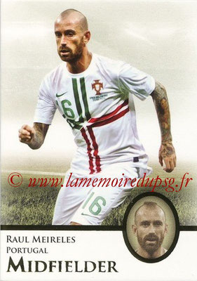 2013 - Futera World Football Unique - N° 047 - Raul MEIRELES (Portugal) (Midfielder)