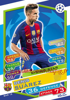 2016-17 - Topps UEFA Champions League Match Attax - N° BAR12 - Denis SUAREZ (FC Barcelone) (Rising Star)