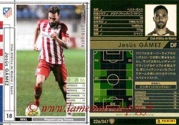 2015-16 - Panini WCCF - N° 226 - Jesus GAMEZ (Club Atlético de Madrid)