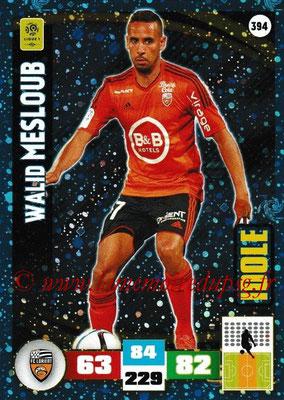 2016-17 - Panini Adrenalyn XL Ligue 1 - N° 394 - Walid MESLOUB (Lorient) (Idole)