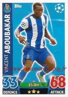 2015-16 - Topps UEFA Champions League Match Attax - N° 035 - Vincent ABOUBAKAR (FC Porto)