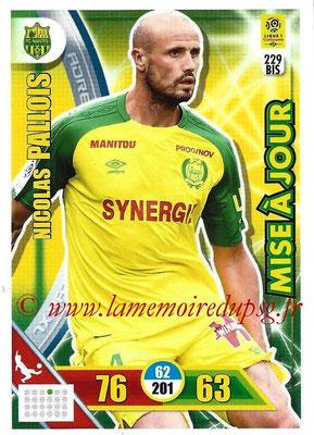 2017-18 - Panini Adrenalyn XL Ligue 1 - N° 229bis - Nicolas PALLOIS (Nantes) (Mise à jour)