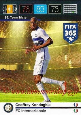 2015-16 - Panini Adrenalyn XL FIFA 365 - N° 095 - Geoffrey KONDOGBIA (FC Internazionale) (Team Mate)