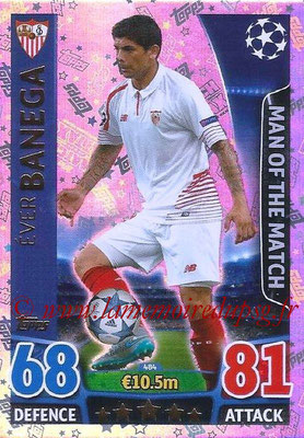 2015-16 - Topps UEFA Champions League Match Attax - N° 484 - Ever BANEGA (FC Séville) (Man of the Match)