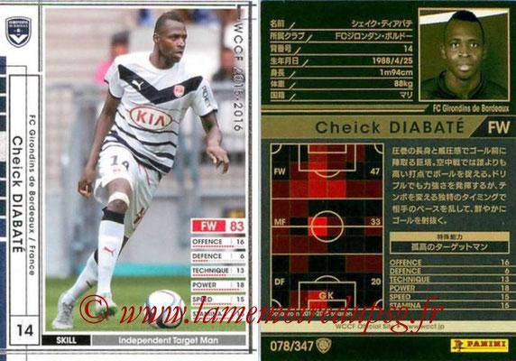 2015-16 - Panini WCCF - N° 078 - Cheick DIABATE (FC Girondins de Bordeaux)