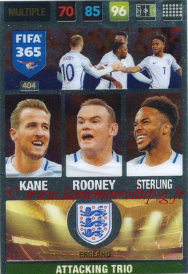 2016-17 - Panini Adrenalyn XL FIFA 365 - N° 404 - KANE + ROONEY + STERLING (Angleterre) (Attacking Trio)