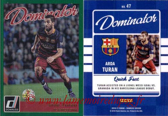 2016 - Panini Donruss Cards - N° D47 - Arda TURAN (FC Barcelone) (Dominator)