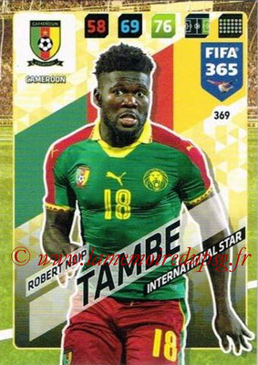 2017-18 - Panini FIFA 365 Cards - N° 369 - Robert NDIP TAMBE (Cameroun) (International Star)