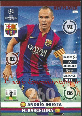 2014-15 - Adrenalyn XL champions League N° 311 - Andres INIESTA (FC Barcelona) (Key Player)