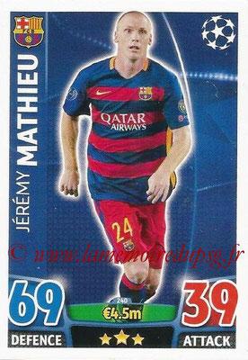 2015-16 - Topps UEFA Champions League Match Attax - N° 240 - Jérémy MATHIEU (FC Barcelone)