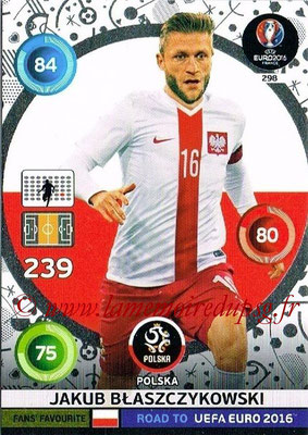 Panini Road to Euro 2016 Cards - N° 298 - Jakub BLASZCZYKOWSKI (Pologne) (Fans' Favorite)