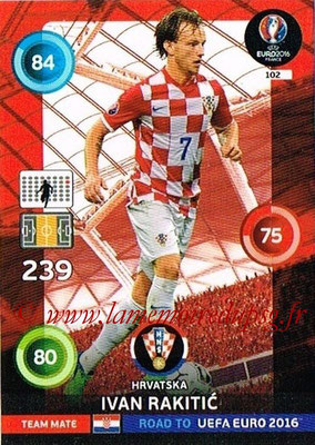 Panini Road to Euro 2016 Cards - N° 102 - Ivan RAKITIC (Croatie)