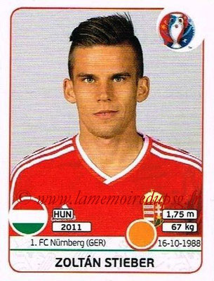 Panini Euro 2016 Stickers - N° 672 - Zoltan STIEBER (Hongrie)