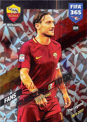 2017-18 - Panini FIFA 365 Cards - N° 231 - Francesco TOTTI (AS Roma) (Milestone)