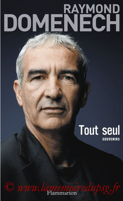 2012-11-21 - Raymond Domenech, Seul (Edition Flammarion, 400 pages)