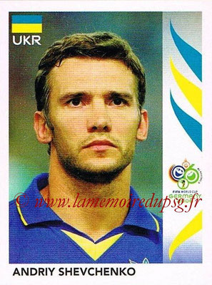 2006 - Panini FIFA World Cup Germany Stickers - N° 565 - Andriy SHEVCHENKO (Ukraine)