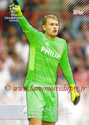 2015-16 - Topps UEFA Champions League Showcase Soccer - N° 029 - Jeroen ZOET (PSV Eindhoven)